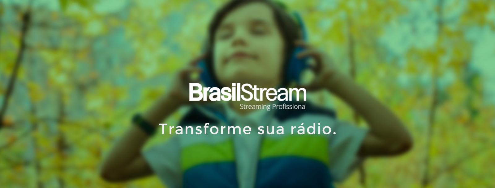 Brasil Stream transforme a sua Rádio